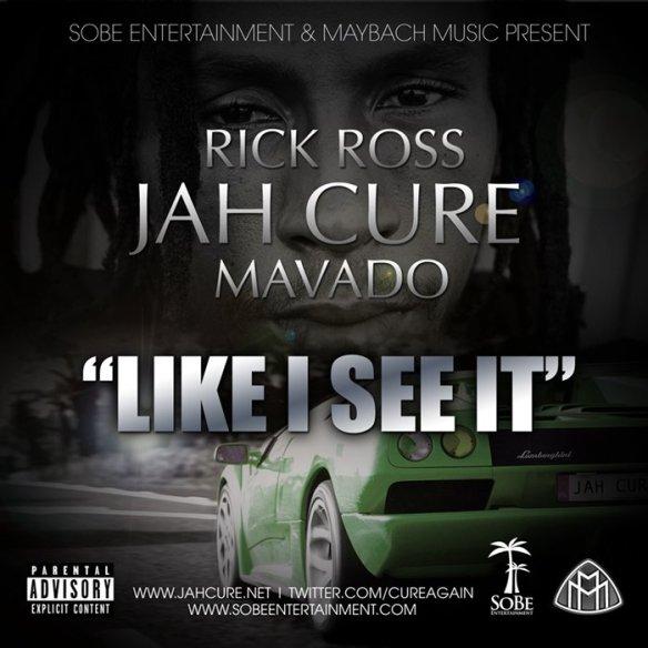 NEW MUSIC: JAH CURE, MAVADO & RICK ROSS – LIKE I SEE IT